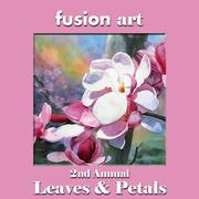 2nd Annual Leaves & Petals Juried Art Competition www.fusionartps.com