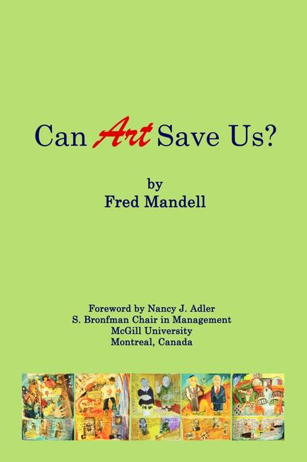 Can Art Save Us? by Fred Mandell