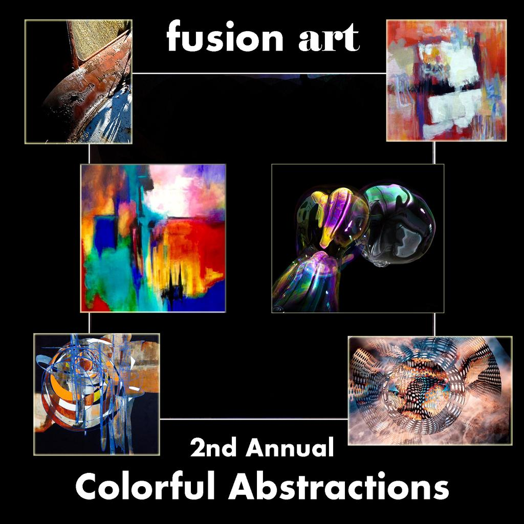 "Fusion Art's 2nd Annual ""Colorful Abstractions"" International Art Exhibition is Now Open www.fusionartps.com"