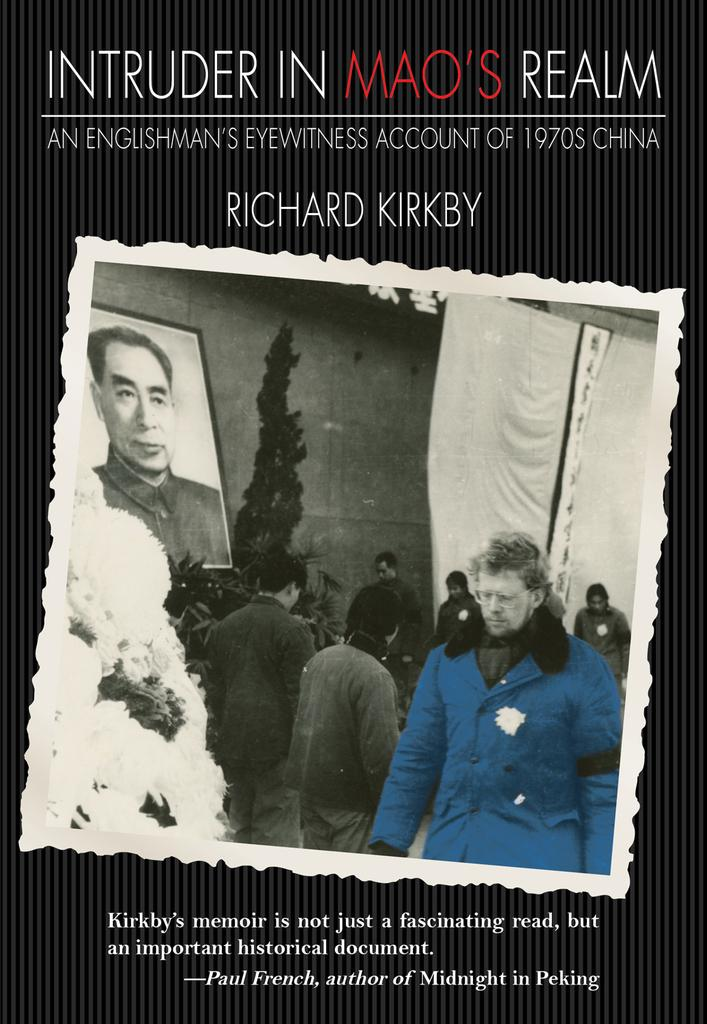 Intruder in Mao's Realm, by Richard Kirkby.