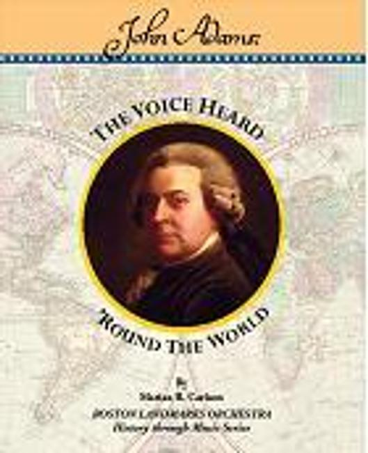 "Cover of ""John Adams, The Voice Heard 'Round the World."""