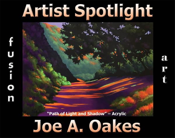 Joe A.  Oakes - Artist Spotlight Solo Art Exhibition www.fusionartps.com