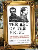 The Art of the Heist, published by Harper Collins, and written by Myles J.  Connor, Jr.  and Jenny Siler.