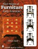 Fine Points of Furniture Early American by Albert M.  Sack-2007 Edition