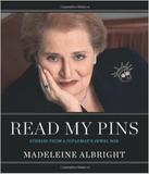 Read My Pins: Stories from a Diplomat's Jewel Box by Harper Collins publishers accompanies the exhibition.