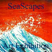 3rd Annual SeaScapes Art Exhibition