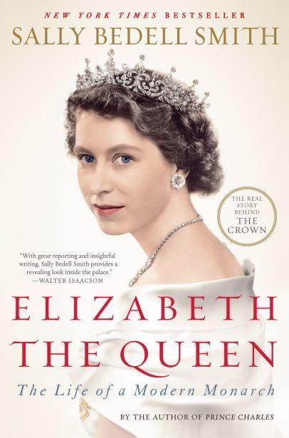 Photo Credit: Detail of cover from Sally Bedell Smith, Elizabeth the Queen: The Life of a Modern Monarch (New York: Random House, 2012).