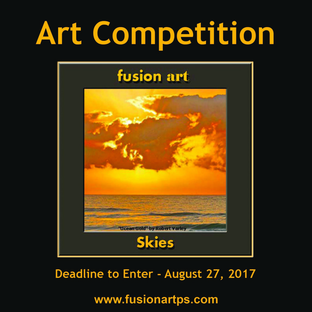 "Fusion Art Announces the ""Skies"" International Art Competition.  www.fusionartps,com"