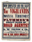 Thomas J.  Dimsdale.  The Vigilantes of Montana, or Popular Justice in the Rocky Mountains … Virginia City, Montana Territory: Montana Post Press, D.W.  Tilton & Co., 1866, with advertising broadside: Now Completed and for Sale! An Impartial and Correct History of the Vigilantes of Montana Territory! … D.W.  Tilton & Co., 1866.