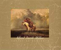 "Cover of ""Alfred Jacob Miller: Artist as Explorer"" with an essay by Dr.  Ron Tyler"