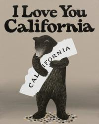 "A version of the ""I Love You California print"" by Annie Galvin, 3 Fish Studios."