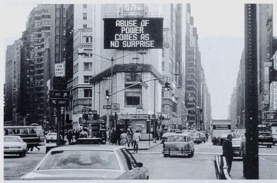 Jenny Holzer, Abuse of Power Comes As No Surprise (1982)