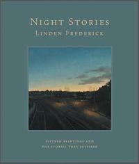 "Cover of ""Night Stories: Fifteen Original Short Stories Inspired by the Paintings of Linden Frederick"""