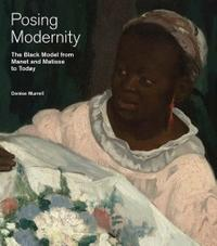 "Cover of the forthcoming exhibition catalog by Denise Murrell, for ""Posing Modernity The Black Model from Manet and Matisse to Today"" (Yale University Press)."