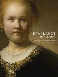 Cover of REMBRANDT In America: Collecting and Connoisseurship by George S.  Keyes, Tom Rassieur, and Dennis Weller..  224 pages, including 40 color plates, 93 color figures, and 50 color catalogue illustrations.  (SkiraRizzoli, 2011)