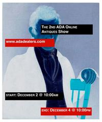 Antiques Dealers' Association of America 2nd Online Antiques Show is Dec.  2-4, 2014.
