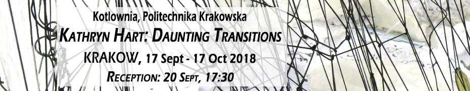 Kathryn Hart: Daunting Transitions - Krakow - 17 Sept - 17 Oct