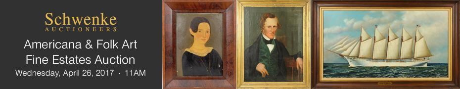 Schwenke Auctioneers - Americana and Folk Art Fine Estates Auction - April 26