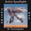 K.  Carrington is Fusion Art's 3-Dimensional Artist Spotlight Winner for February 2020 www.fusionartps.com