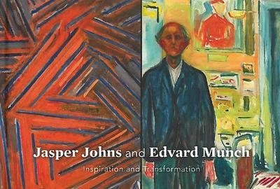 Cover of Jasper Johns and Edvard Munch: Inspiration and Transformation by John B.  Ravenal