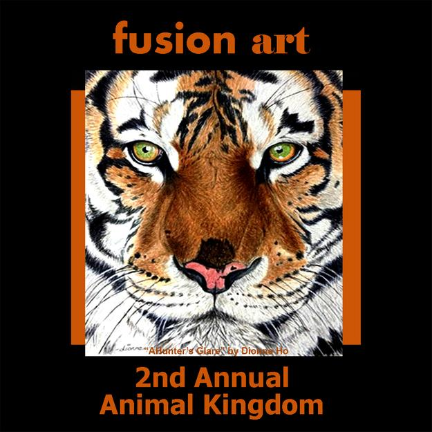 "2nd Annual ""Animal Kingdom"" International Art Competition www.fusionartps.com"