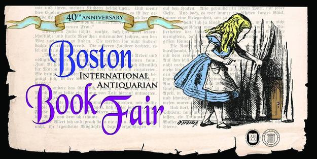 40th Anniversary Boston International Antiquarian Book Fair, Oct 28-30