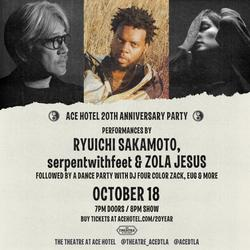 Ace Hotel 20th Anniversary Party with performances by Ryuichi Sakamoto, serpentwithfeet, Zola Jesus and more