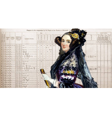 Ada Lovelace (1815-1852) was a renowned British scientist and mathematician (and daughter of the poet Lord Byron).  She is widely considered one of the world's first computer programmers.