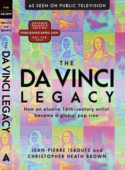 """The Da Vinci Legacy"" By Jean-Pierre Isbouts, Ph.D.  and Christopher Heath Brown, MD"
