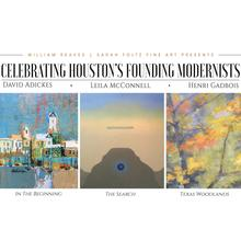 Celebrating Houston's Founding Modernists