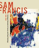 """Sam Francis: Catalogue Raisonné of Canvas and Panel Paintings, 1946–1994,"" edited by Debra Burchett-Lere with featured essay by William C.  Agee, 320 pages, published Oct.  2011, is priced at $495.00 by University of California Press."