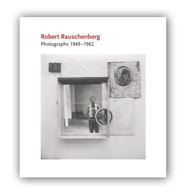 Robert Rauschenberg Photographs 1949-1962 cover