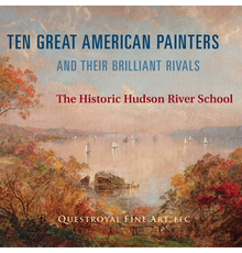 TEN GREAT AMERICAN PAINTERS and Their Brilliant Rivals: The Historic Hudson River School, March 6–28, 2020