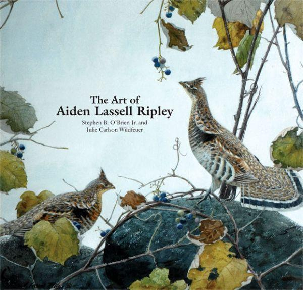 The Art of Aiden Lassell Ripley by Stephen O'Brien Jr.  and Julie Carlson Wildfeuer