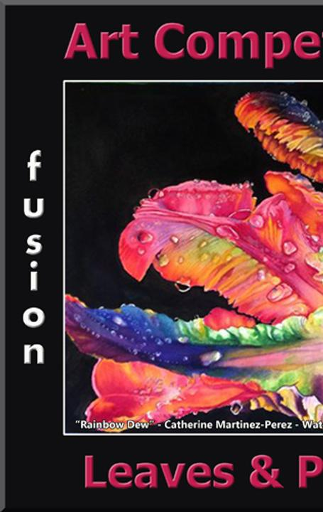 "Fusion Art Announces in Art Call for its 3rd Annual ""Leaves & Petals"" Art Competition www.fusionartps.com"