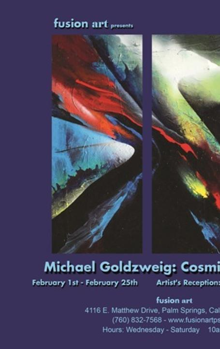 """Cosmic Symphony"" by Michael Goldzweig - Artist Reception February 11th, 6-9pm"