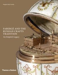 Cover of Faberge and the Russian Crafts Tradition: An Empire's Legacy by Margaret Kelly Trombly